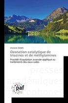Ozonation Catalytique de Triazines Et de M thylamines