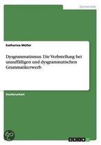 Dysgrammatismus. Die Verbstellung bei unauffalligen und dysgrammatischen Grammatikerwerb
