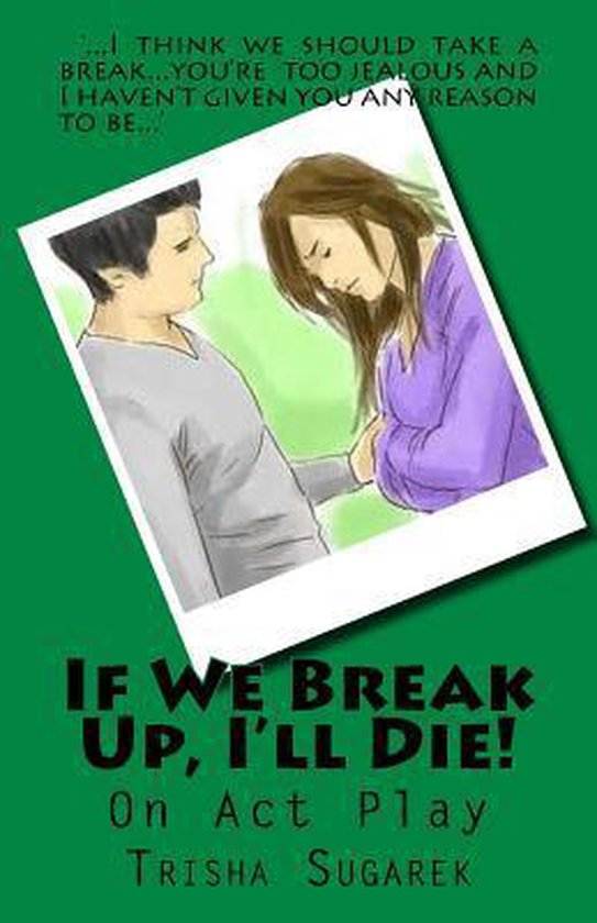 If We Break Up, I'll Die!
