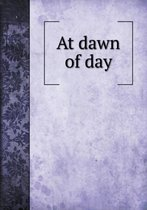 At Dawn of Day