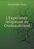 L'Experience Religieuse de Chateaubriand