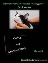 Cat Talk and Groomers' Hands