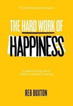 The Hard Work Of Happiness