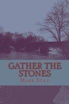 Gather the Stones