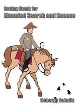 Getting Ready for Mounted Search and Rescue