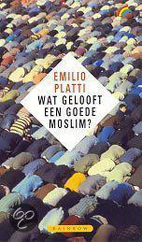 Wat Gelooft Een Goede Moslim? - Emilio Platti  