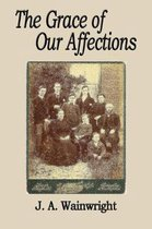 The Grace of Our Affections