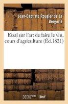 Essai sur l'art de faire le vin, cours d'agriculture