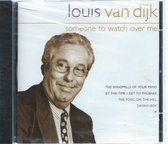 SOMEONE TO WATCH OVER ME - LOUIS VAN DIJK