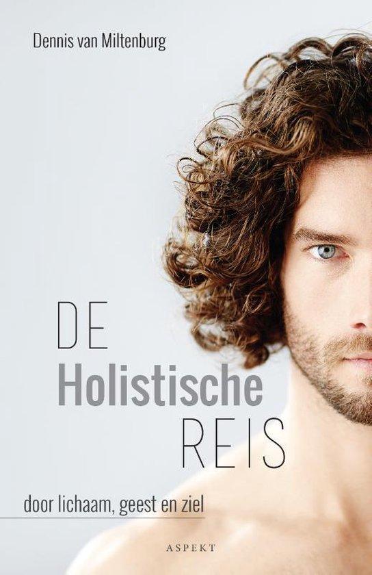 De holistische reis - Dennis van Miltenburg | Fthsonline.com