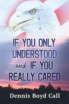 If You Only Understood and If You Really Cared