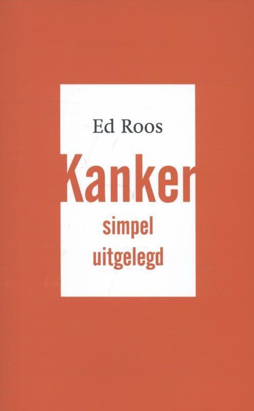 Kanker simpel uitgelegd - Ed Roos pdf epub