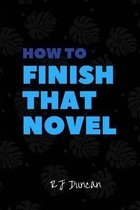 How to Finish That Novel a Joke Book, Prank Gift, Gag Book, Gag Gift, Perfect Gift for Him, Gift for Her, Gift for Writers