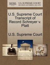 U.S. Supreme Court Transcript of Record Schreyer V. Platt