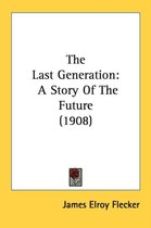 THE LAST GENERATION: A STORY OF THE FUTU