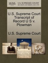 U.S. Supreme Court Transcript of Record U S V. Plowman
