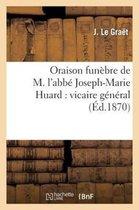 Oraison funebre de M. l'abbe Joseph-Marie Huard