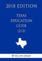 Texas Education Code (2/2) (2018 Edition)