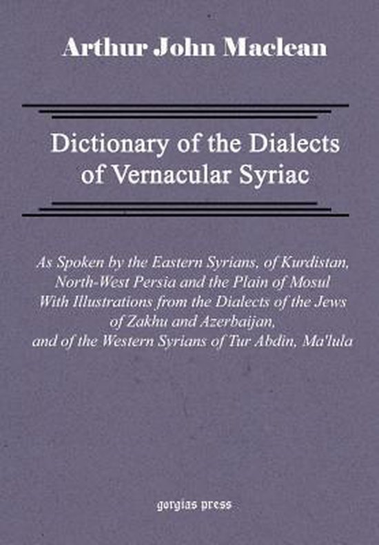 Boek cover Dictionary of the Dialects of Vernacular Syriac van Arthur Maclean