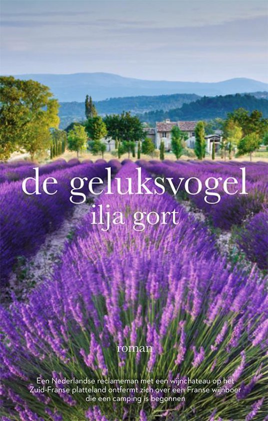 Boek cover De geluksvogel van Ilja Gort (Paperback)