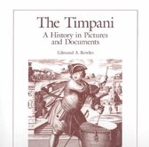 The Timpani - A History in Pictures and Documents
