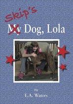 Skip's Dog, Lola