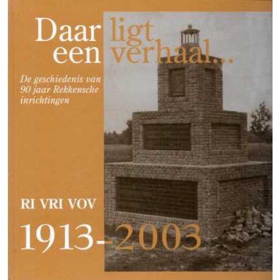 Boek cover Daar ligt een verhaal . . . 1913-2003 van Johan E. ten Broeke (Onbekend)