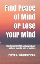 Find Peace of Mind or Lose Your Mind