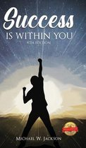 Boek cover Success Is Within You (4th Edition) van Michael W Jackson