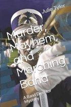 Murder, Mayhem, and Marching Band