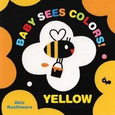 Baby Sees Colors: Yellow
