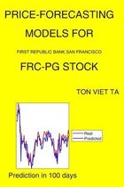 Price-Forecasting Models for First Republic Bank San Francisco FRC-PG Stock