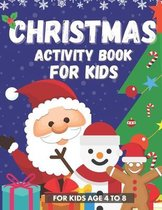 Christmas Activity Book for Kids For Kids Age 4 to 8