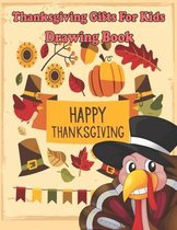 Thanksgiving Gifts For Kids Drawing Book: Happy Thanksgiving