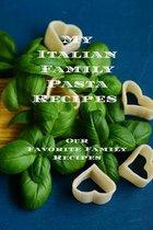 My Italian Family Pasta Recipes Our Favorite Family Recipes