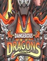 Dangerous Dragons Coloring Book