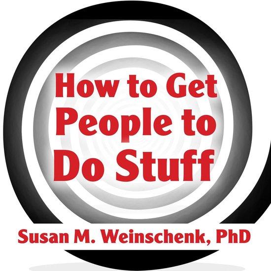 Boek cover How to Get People to Do Stuff van Susan M. Weinschenk, Ph.D. (Onbekend)