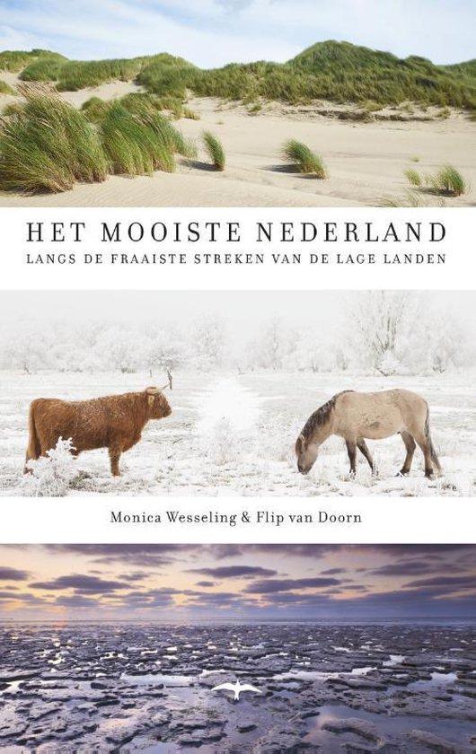 Het mooiste Nederland. Langs de fraaiste streken van de lage landen