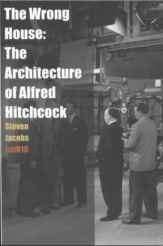 The Wrong House - the Architecture of Alfred Hitchcock