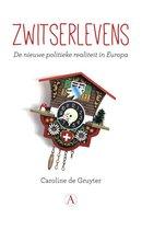Boek cover Zwitserlevens. De nieuwe politieke realiteit in Europa van Caroline de Gruyter (Paperback)