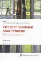 Persoonlijke ontwikkeling en professionaliteit  -   Effectief handelen door reflectie