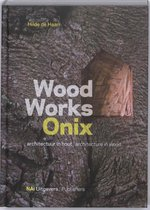 Wood Works Onix. Architectuur in hout