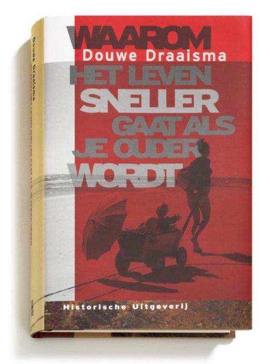 Boek cover Waarom het leven sneller gaat als je ouder wordt van Douwe Draaisma (Hardcover)