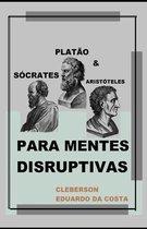 Socrates, Platao e Aristoteles Para Mentes Disruptivas