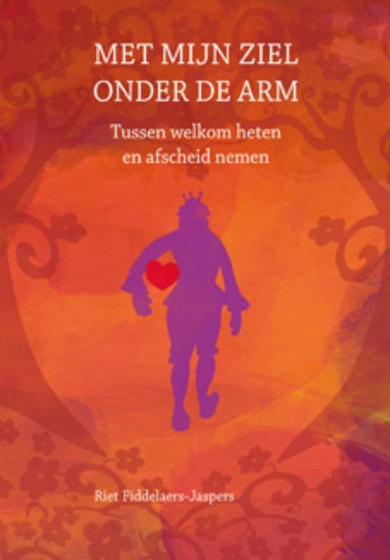 Boek cover Met mijn ziel onder de arm van Riet Fiddelaers-Jaspers (Hardcover)
