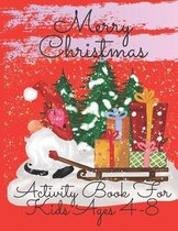 Merry Christmas Activity Book For Kids Ages 4-8