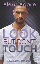 Look But Don't Touch