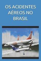 OS Acidentes Aereos No Brasil