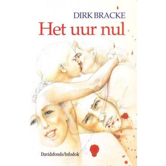 Het uur nul - Dirk Bracke