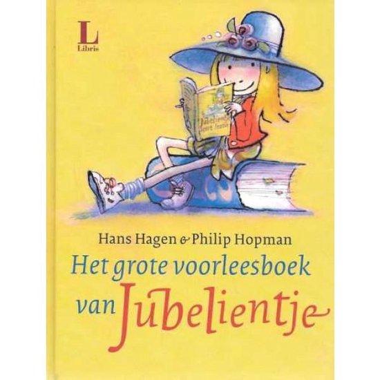 Boek cover Het grote voorleesboek van Jubelientje van Hans Hagen & Philip Hopman (Onbekend)